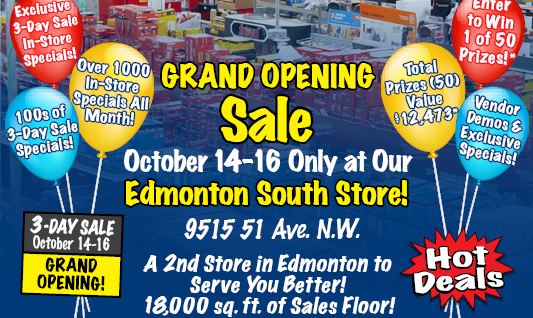 3-Day Grand Opening Sale, October 14th to 16th, 2021. Only at KMS Tools 2nd newly opened store during opening hours in Edmonton, located at 9515 51 Ave NW.